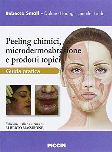 Peeling chimici, microdermoabrasione e prodotti topici. Guida pratica