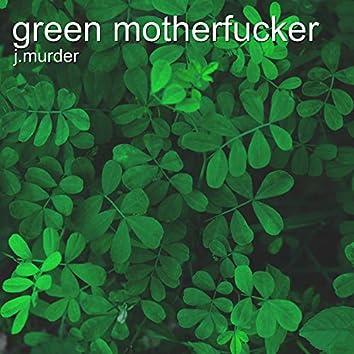 Green Motherfucker (feat. Yae Yae)