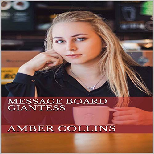 Message Board Giantess Audiobook By Amber Collins cover art