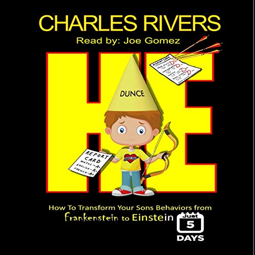 He: How to Transform Your Son's Behaviors from Frankenstein to Einstein in Just 5 Days audiobook cover art