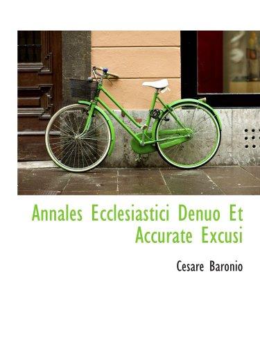 Annales Ecclesiastici Denuo Et Accurate Excusi (Latin Edition)