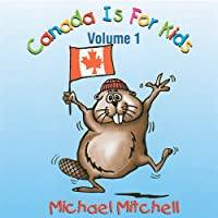 Vol. 1-Canada Is for Kids