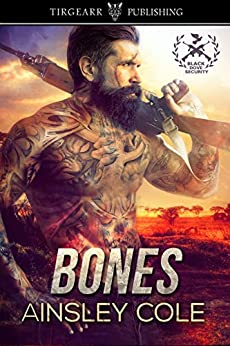 Bones: Black Dove Security: #1 by [Ainsley Cole]