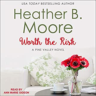 Worth the Risk     Pine Valley Series, Book 1              By:                                                                                                                                 Heather B. Moore                               Narrated by:                                                                                                                                 Ann Marie Gideon                      Length: 5 hrs and 5 mins     1 rating     Overall 4.0