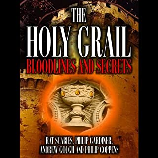 The Holy Grail     Bloodlines and Secrets              By:                                                                                                                                 Philip Gardiner,                                                                                        Rat Scabies,                                                                                        Andrew Gough,                   and others                      Length: 1 hr and 11 mins     1 rating     Overall 4.0