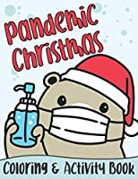 Pandemic Christmas Coloring And Mazes Activity Book: A Funny Relatable Quarantine Pandemic Christmas Gift For Adults, Teens & Children