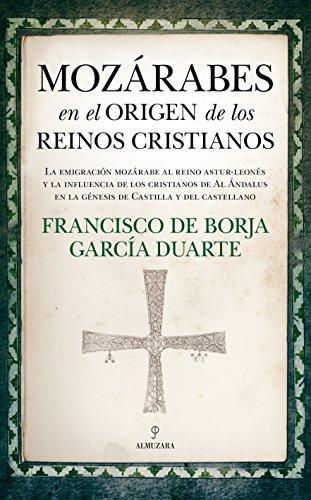 Mozárabes en el origen de los reinos cristianos (Historia)