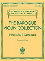 The Baroque Violin Collection: 9 Pieces by 9 Composers, Violin and Piano (Schirmer's Library of Musical Classics)