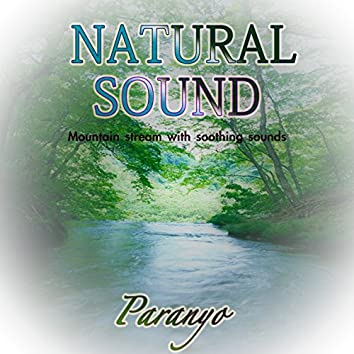 Natural Sound: Mountain Stream with Soothing Sounds