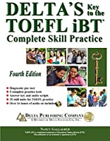 Delta's Key to the TOEFL iBT?: Complete Skill Practice by Nancy Gallagher(2016-09-01)