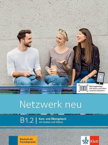 Netzwerk neu B1.2: Deutsch als Fremdsprache. Kurs- und Übungsbuch mit Audios und Videos (Netzwerk neu: Deutsch als Fremdsprache)