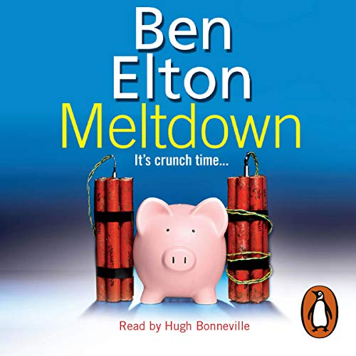 Meltdown                   By:                                                                                                                                 Ben Elton                               Narrated by:                                                                                                                                 Hugh Bonneville                      Length: 4 hrs and 18 mins     30 ratings     Overall 3.8