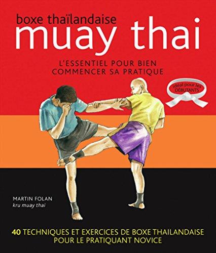 Muay thaï : Boxe thaïlandaise -...