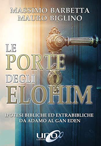 Le porte degli Elohim. Ipotesi bibliche ed extrabibliche da Adamo al Gan Eden