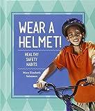 Healthy Habits: Brush Your Teeth! / Eat Your Vegetables! / Run!, Jump!, Play! / Sleep All Night! / Take a Bath! / Wear a Helmet!