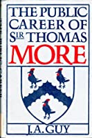 The Public Career of Sir Thomas More