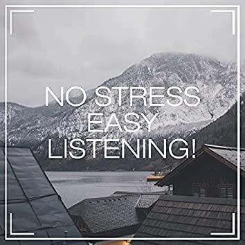No Stress Easy Listening!