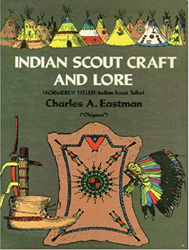 Indian Scout Craft and Lore (Native American) (English Edition)