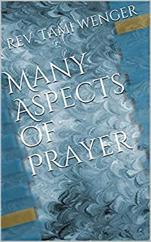Many Aspects of Prayer by [REV. TAMI WENGER]