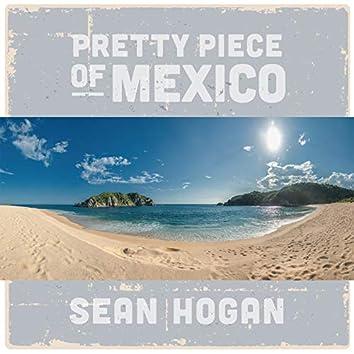 Pretty Piece of Mexico