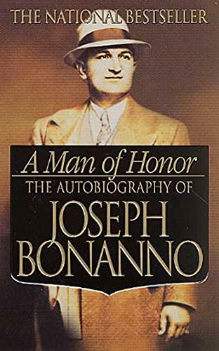 MAN OF HONOR: The Autobiography of Joseph Bonanno