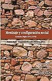 Mestizaje y configuración social.: Córdoba (Siglos XVI y XVII)