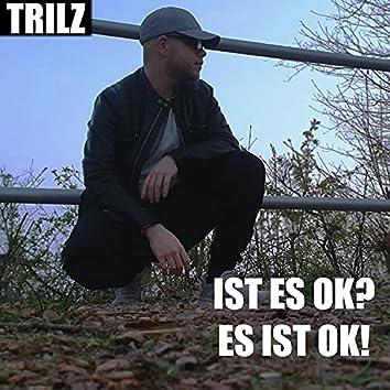 Ist es OK?/Es ist OK!