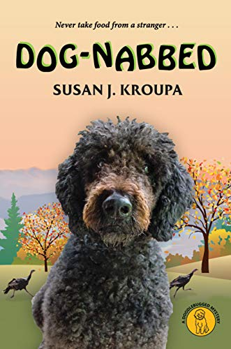 Dog-Nabbed (Doodlebugged Mysteries Book 3) by [Susan J. Kroupa]