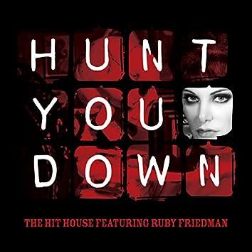 Hunt You Down (feat. Ruby Friedman)