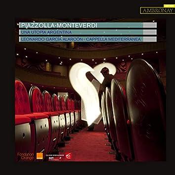 Piazzolla & Monteverdi: Una Utopía Argentina