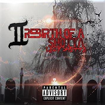 Rebirth of a Shotta