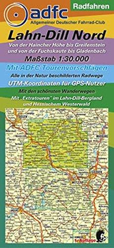 Radfahren - Lahn-Dill Nord: Von der Haincher Höhe bis Greifenstein und von der Fuchskaute bis Gladenbach. 1:30000. Mit ADFC-Tourenvorschlägen. Alle in ... mit ADFC-Tourenvorschlägen)