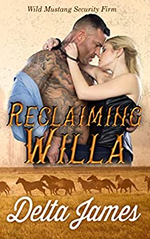 Reclaiming Willa (Wild Mustang Security Firm Book 1) Review