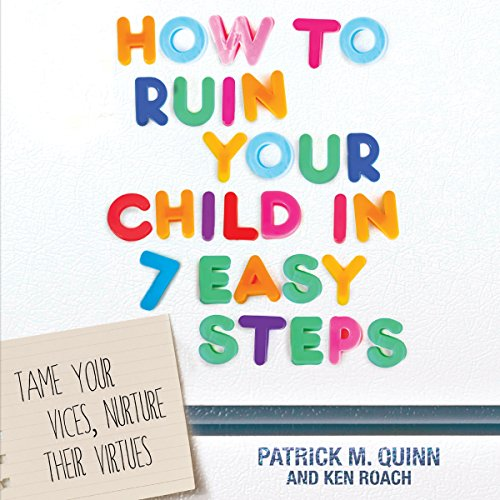 How to Ruin Your Child in 7 Easy Steps audiobook cover art