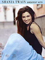 Shania Twain: Greatest Hits For Piano, Voice And Guitar