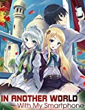 Another World My Smartphone: In Another World With My Smartphone: Volume FULL | in another world with my smartphone light novel (English Edition)