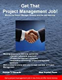 Get That Project Management Job: Master the Project Manager Resume and the Job Interview
