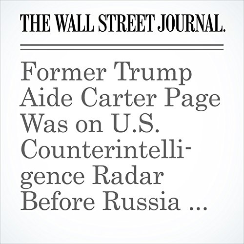 Former Trump Aide Carter Page Was on U.S. Counterintelligence Radar Before Russia Dossier copertina