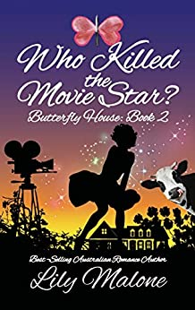 Who Killed The Movie Star? (Butterfly House Book 2) by [Lily Malone]