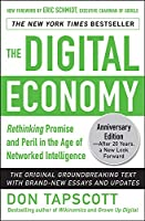 The Digital Economy: 20th Anniversary Edition: Rethinking Promise and Peril in the Age of Networked Intelligence