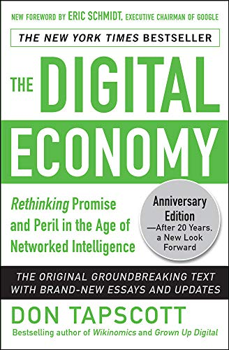 The Digital Economy ANNIVERSARY EDITION: Rethinking Promise and Peril in the Age of Networked Intelligence
