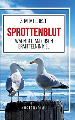 Buchseite und Rezensionen zu 'SPROTTENBLUT – Wagner & Anderson ermitteln in Kiel' von Zhara Herbst