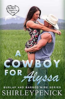 A Cowboy for Alyssa: Burlap and Barbed Wire by [Shirley Penick]