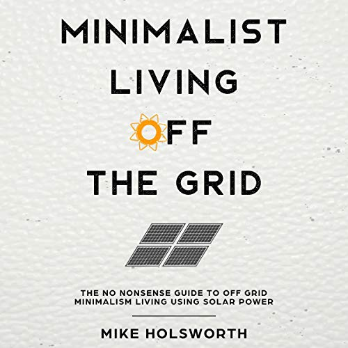 Minimalist Living off the Grid audiobook cover art