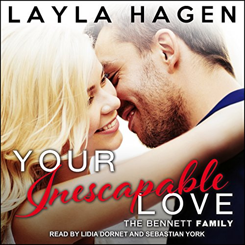Your Inescapable Love     Bennett Family Series, Book 4              Written by:                                                                                                                                 Layla Hagen                               Narrated by:                                                                                                                                 Lidia Dornet,                                                                                        Sebastian York                      Length: 7 hrs and 28 mins     2 ratings     Overall 5.0