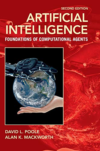 Artificial Intelligence: Foundations of Computational Agents