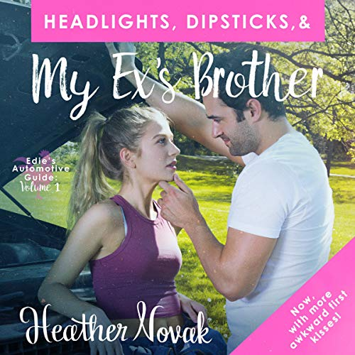 Couverture de Headlights, Dipsticks, & My Ex's Brother