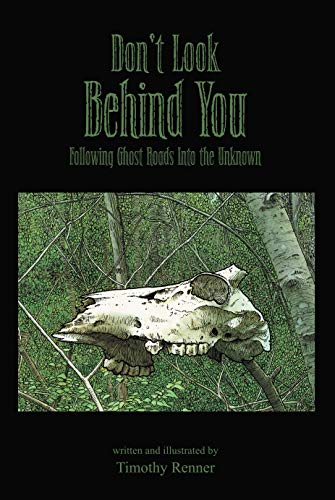 Don\'t Look Behind You: Following Ghost Roads Into the Unknown (English Edition)