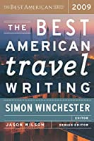 The Best American Travel Writing 2009 (The Best American Series ®)