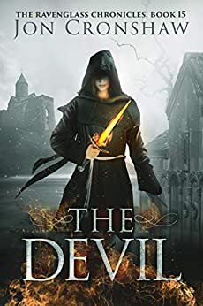 The Devil: Book 15 of the coming-of-age epic fantasy serial (The Ravenglass Chronicles) by [Jon Cronshaw]